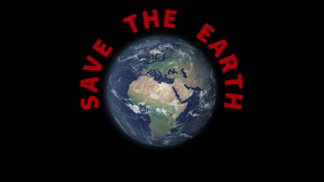Rotating world with text Save the earth appearing