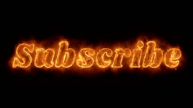Subscribe Word Hot Animated Burning Realistic Fire Flame Loop.