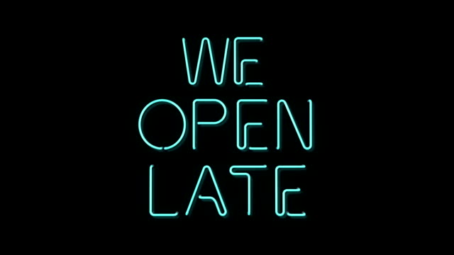 We Open Late neon sign