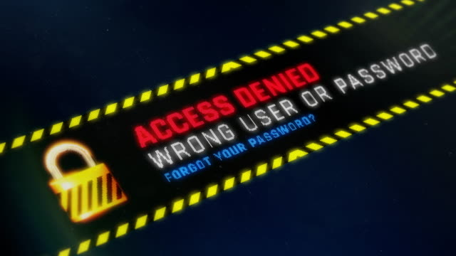 Wrong password, access denied system message on screen, authorization failed